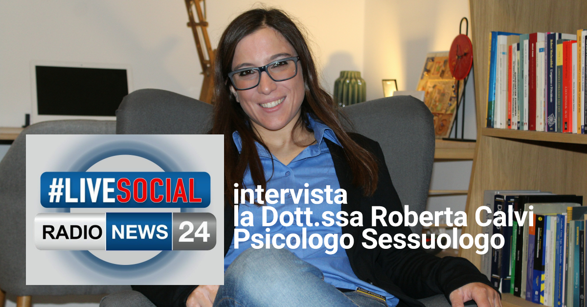 SEXTING Radio News 24 su Live Social Intervista la Dott.sa Roberta Calvi Psicologo Sessuologo Rimini Riccione Cattolica Forlì Cesena